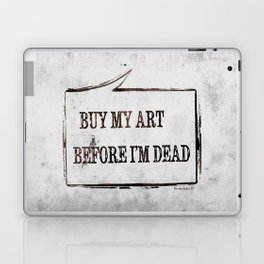 Buy My Art Before I'm Dead Laptop & iPad Skin