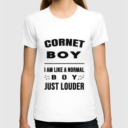 Cornet Boy Like A Normal Boy Just Louder T-shirt