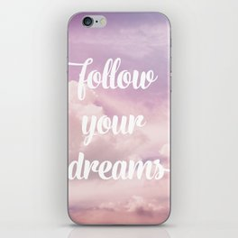 Follow your dreams - pink and purple clouds iPhone Skin