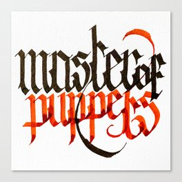 Master of Puppets - Blackletter Calligraphy Canvas Print