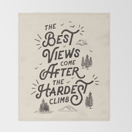The Best Views Come After The Hardest Climb monochrome typography poster Throw Blanket