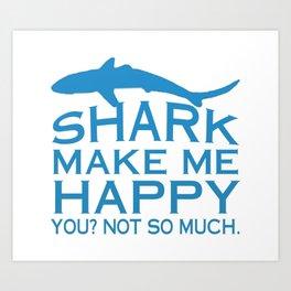 Sharks Make Me Happy Art Print