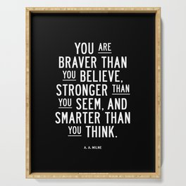 You Are Braver Than You Believe black and white monochrome typography poster design bedroom wall art Serving Tray