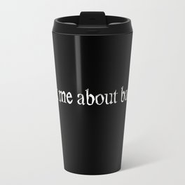 Ask me about bands. white Travel Mug