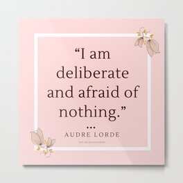 2    Audre Lorde Quote Feminist Literary Quotes Inspiring Feminism Motivational Poem Poetry Gifts Po Metal Print