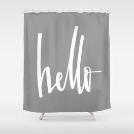 Hello -grey Shower Curtain