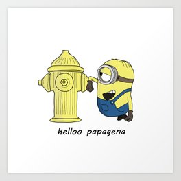 hello papagena Art Print