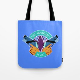 Killjoys The Warrant Is All Tote Bag