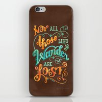 not all who wander are lost iPhone & iPod Skins featuring Not All Those Who Wander Are Lost by becca cahan