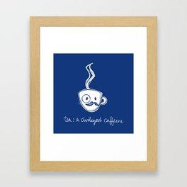Tea: a civilized caffeine Framed Art Print