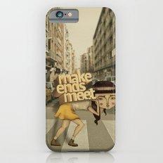 make ends meet iPhone 6s Slim Case