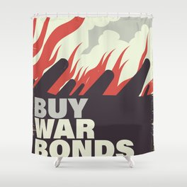 Buy War Bonds now. Shower Curtain