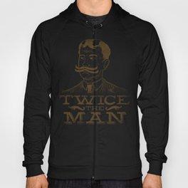 Twice the Man Hoody