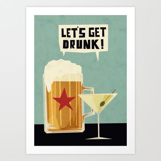 Let's get drunk! Art Print