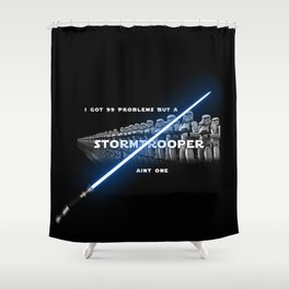 Stormtrooper Aint One Shower Curtain
