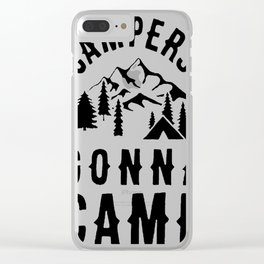 CAMPERS GONNA CAMP Clear iPhone Case