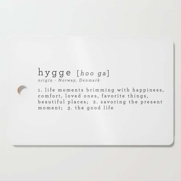 THE MEANING OF HYGGE Cutting Board