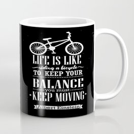 Life is like riding a bicycle. To keep your balance Albert Einstein Inspirational Quote Design Coffee Mug