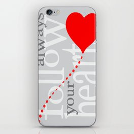 Always follow your heart zolliophone gift shop iPhone Skin