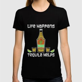 Cocktail Life happens. Tequila helps T-shirt