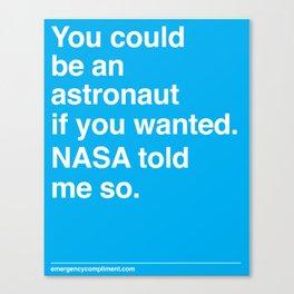 NASA Told Me So Canvas Print