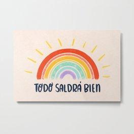 Todo Saldrá Bien Arcoíris Metal Print