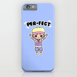 you are per-fect! iPhone Case