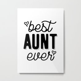 Womens Best Aunt Ever Heart Auntie Mother's Day Gift Metal Print