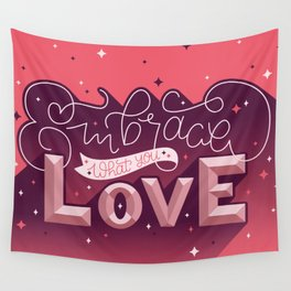 Embrace What You Love Wall Tapestry