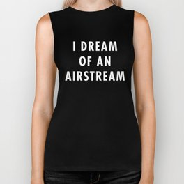 I Dream of an Airstream (White Text) Biker Tank