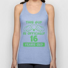 This Guy Is Officially 16 Years Old 16th Birthday Unisex Tank Top