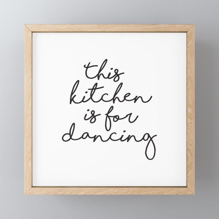 This kitchen is for Dancing Framed Mini Art Print