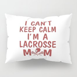 I'M A LACROSSE MOM Pillow Sham