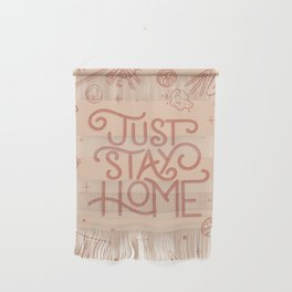 Just Stay Home Wall Hanging