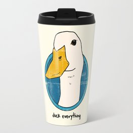 duck everything Travel Mug