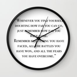 Remember how far you've come - quote Wall Clock
