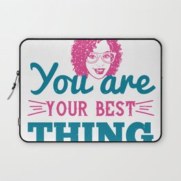 Women Motivation - You Are The Best Laptop Sleeve