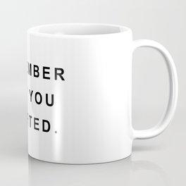 Remember why you started Coffee Mug