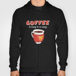 Coffee A Hug In A Mug Coffee Lover Gift Hoody