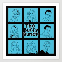 The Buffy Bunch Art Print