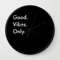 good vibes only Wall Clocks featuring Good. Vibes. Only. by Shirley Starsss