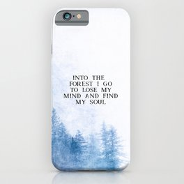 Into The Forest I Go iPhone Case