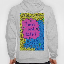 Turn and talk! Hoody