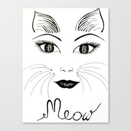 What part of MEOW don't you understand? Canvas Print