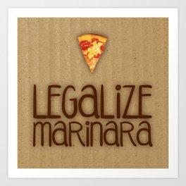 Legalize Marinara Art Print