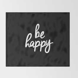 Be Happy Black and White Short Inspirational Quotes Pursuit of Happiness Quote Daily Inspo Throw Blanket