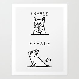Inhale Exhale French Bulldog Art Print