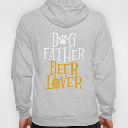 Dog Father Beer Lover Graphic Drinking Dog Dad Tee Gift Hoody