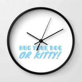 If All Else Fails Hug Your Dog or Kitty Wall Clock