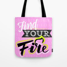 Find your fire Tote Bag